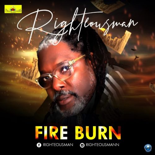 VIDEO: Righteousman – Fire Burn