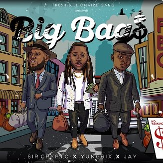 "[VIDEO] Jay X Sir Crypto – ""Big Bags"" ft. Yung6ix"