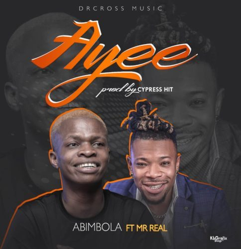 "Abimbola – ""Ayee"" ft. Mr Real"