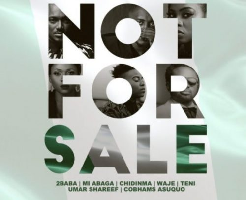 "VIDEO:2Baba, MI Abaga, Teni, Chidinma, Waje, Umar M Shareef & Cobhams Asuquo – ""NOT FOR SALE"""