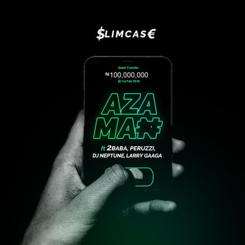 "Hot Trailer : Slimcase – ""Azaman"" ft. 2baba x Peruzzi x Larry Gaaga x DJ Neptune"