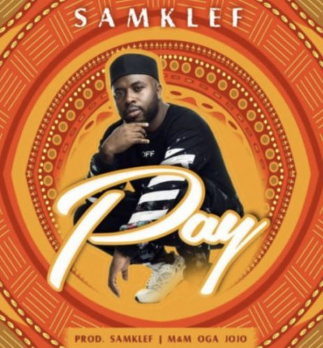 "[Video] Samklef – ""Pay"""