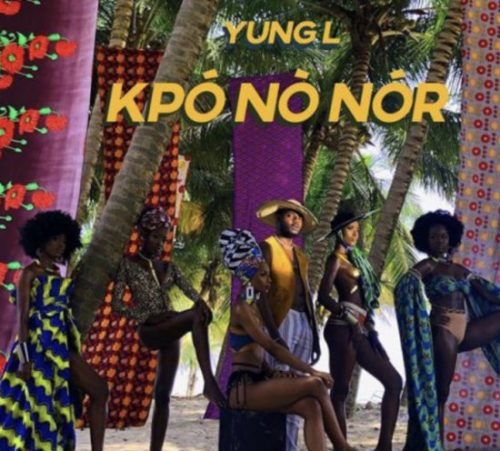 Yung L – Kpononor (Prod. By Chopstix)