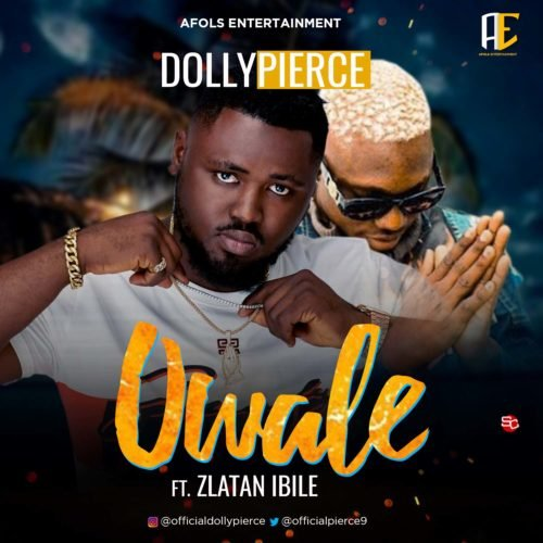 "Dollypierce – ""Owale"" ft. Zlatan"