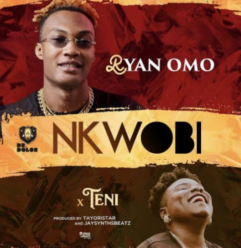 Ryan Omo ft. Teni – Nkwobi