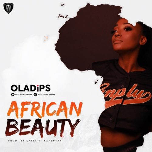 "[Video Premiere] Oladips – ""African Beauty"""