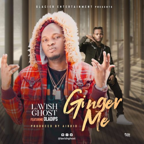 "Lavish Ghost – ""Ginger Me"" ft. Oladips"