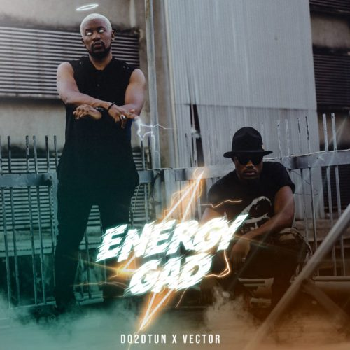 Do2DTun ft. Vector – Energy Gad