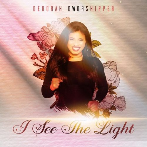Deborah Dworshipper – I See The Light (Prod by Nyasha)
