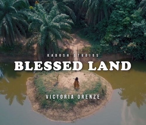 "[Video] Victoria Orenze – ""Blessed Land"""