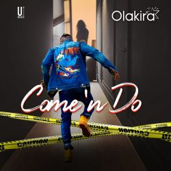 Olakira – Come 'n Do (Prod. Spellz)