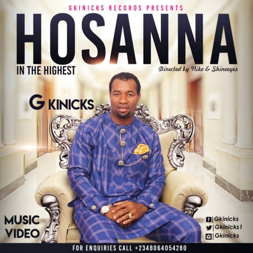 "[ Video] G Kinicks – ""Hosanna"""
