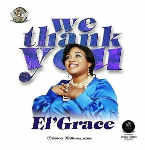 MUSIC: EL'GRACE – WE THANK YOU
