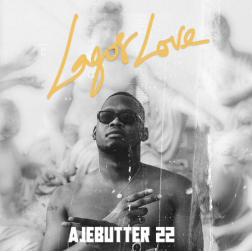 Download Mp3: Ajebutter22 – Lagos Love