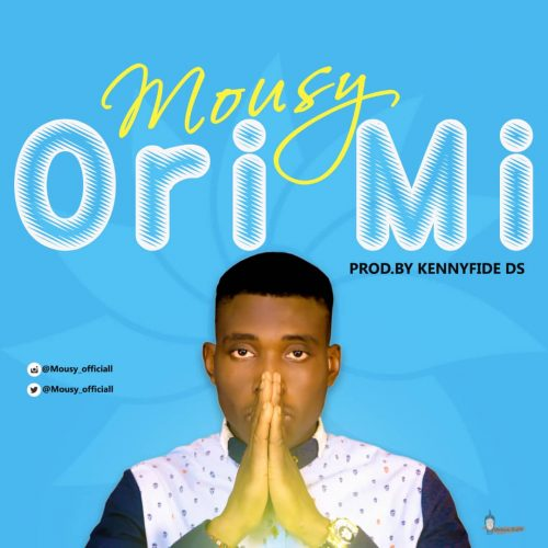 Mousy – Ori Mi (Prod. by Kennyfide DS)