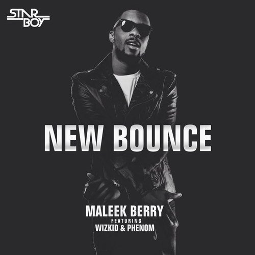 "Hot Mp3: Maleek Berry x Wizkid – ""New Bounce"""