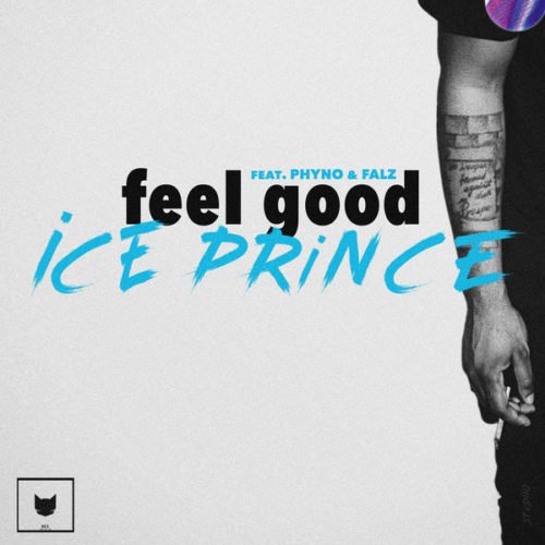 "Ice Prince – ""Feel Good"" ft. Phyno x Falz"