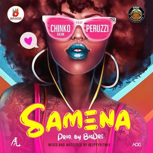 "Download Mp3: Chinko Ekun – ""Samena"" ft. Peruzzi"