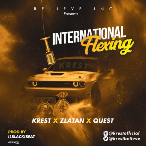 "NEW MUSIC: Krest x Zlatan x Quest – ""International Flexing"""