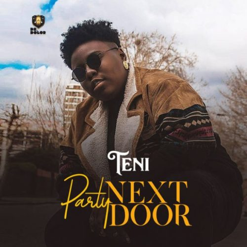 "Download Mp3: Teni – ""Party Next Door"""