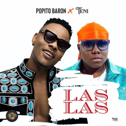 "New Music: Popito Baron – ""Las Las"" ft. Teni"