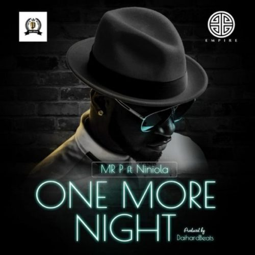 "Download Mp3: Mr P – ""One More Night"" ft. Niniola"