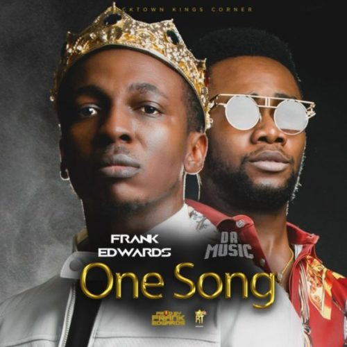 "Frank Edwards – ""One Song"" ft. Da music"