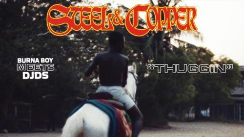 "Burna Boy x DJDS –  ""Thuggin"" (Steel & Copper)"