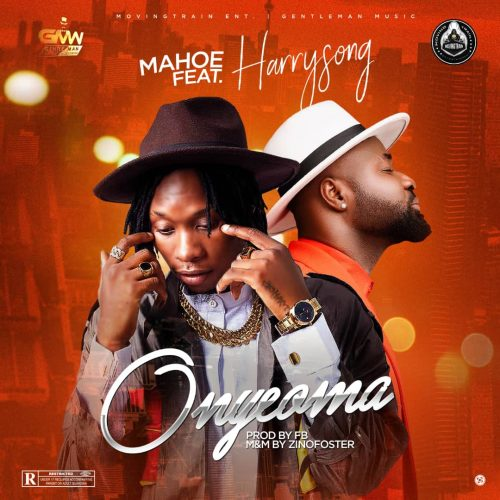 Download mp3 : Mahoe ft Harrysong – Onyeoma