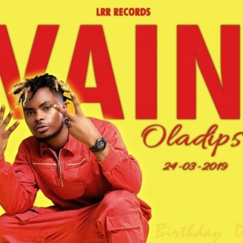 "MUSIC + VIDEO: Oladips – ""Vain"""