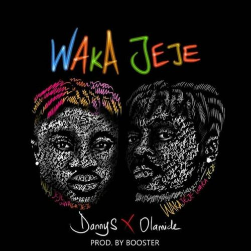 "Hot Mp3: Danny S x Olamide – ""Waka Jeje"""