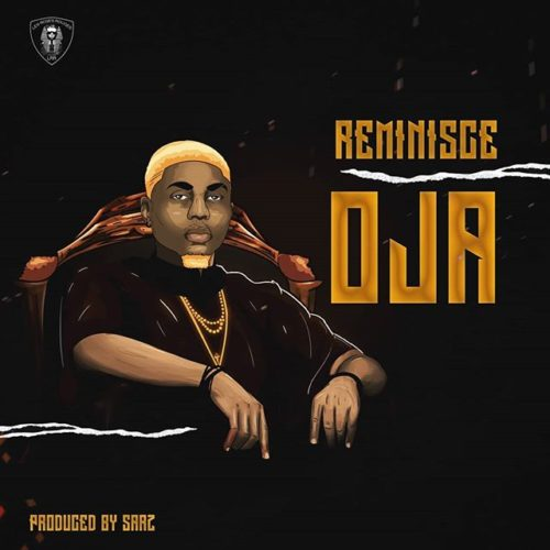 "Download Mp3: Reminisce – ""Oja"" (Prod. By Sarz)"