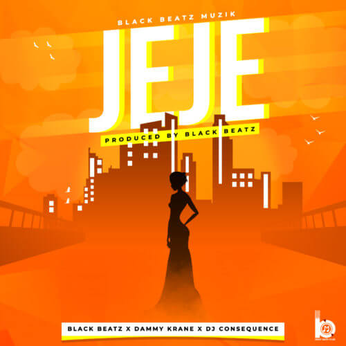 "Download Mp3: Black Beatz x Dammy Krane x DJ Consequence – ""Jeje"""