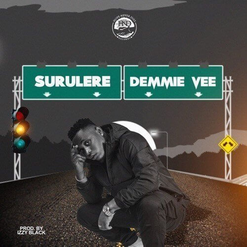 "Download Mp3: Demmie Vee – ""Surulere"" (Prod. By Izzy Black)"