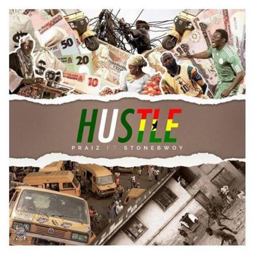 "Makesense Fresh: Praiz – ""Hustle"" ft. Stonebwoy"