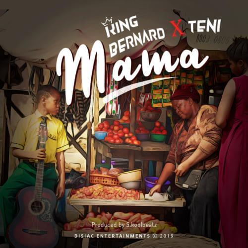 "Download Mp3: King Bernard x Teni -""Mama"""