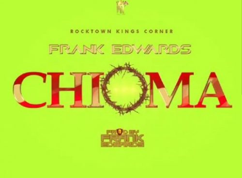 MUSIC: Frank Edwards – Chioma (Good God)