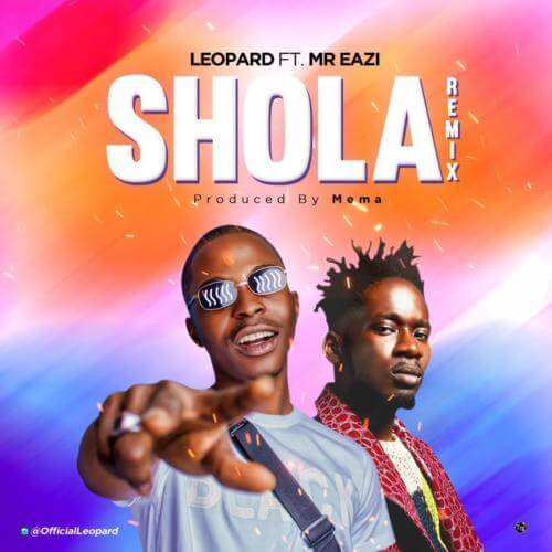 "Video: Leopard – ""Shola"" (Remix) ft. Mr Eazi"