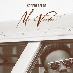 "[Video Premiere] Korede Bello – ""Mr Vendor"""