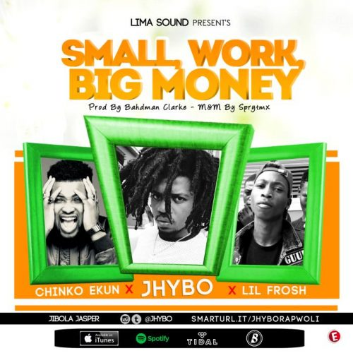 "Download Mp3: Jhybo – ""Small Work, Big Money"" ft. Chinko Ekun x Lil Frosh"