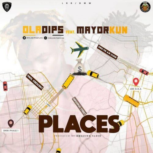 "Download Mp3: Oladips – ""Places"" ft. Mayorkun"