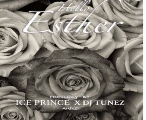 "Download Mp3: Ice Prince x DJ Tunez – ""Hello Esther"""
