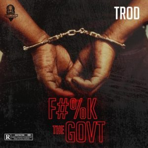 "music: trod ( Dagrin""s brother) – fvck the government"