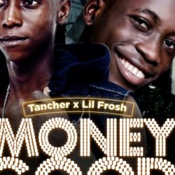 MUSIC: Tancher X Lil Frosh – Money Good