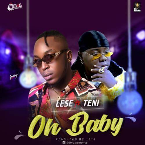 "Makesensefresh Mp3 : Lese – ""Oh Baby"" ft. Teni"