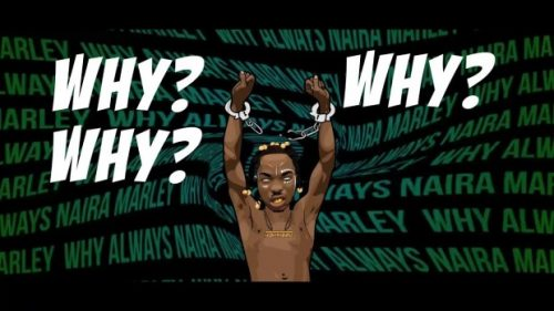 "Makesensehawt Mp3 : Naira Marley – ""Why"""