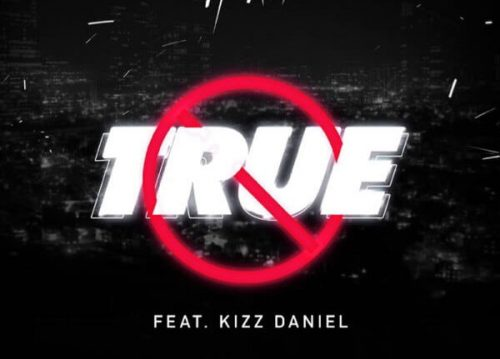 MakesenseFresh : Mayorkun Ft. Kizz Daniel – True