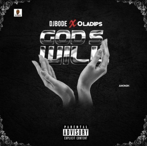 DJ Bode Ft Ola Dips – God's Will