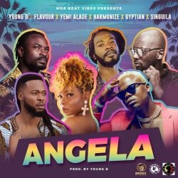 Young D Ft. Flavour, Yemi Alade, Harmonize, Gyptian X Singuila – Angela