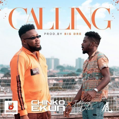 Music: Chinko Ekun ft. Johnny Drille – Calling